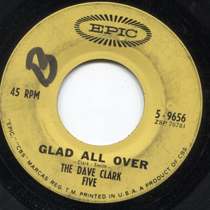 The Dave Clark Five: Glad All Over / I Know You - 45 rpm Vinyl Record