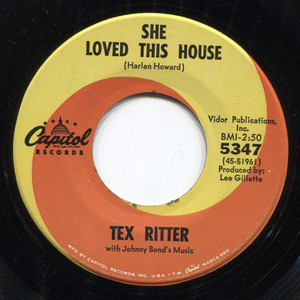 Tex Ritter: She Loved This House / I Dreamed of a Hill-Billy Heaven - 45 rpm Vinyl Record