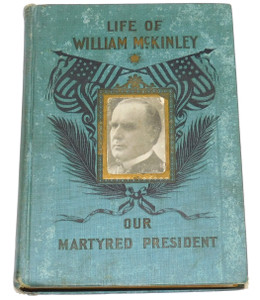 1901 Life of Williams McKinley Our Martyred President Hardcover Book