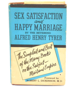 Sex Satisfaction and Happy Marriage - Hardcover Book by Alfred Henry Tyrer