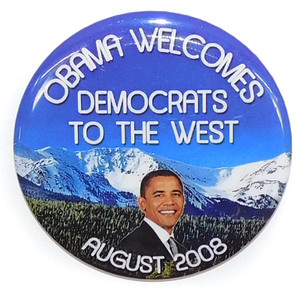 2008 Obama Welcomes Democrats West Political Election Campaign Pinback Button