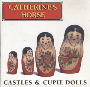 Catherine's Horse: Castles and Cupie Dolls - CD / Compact Disc