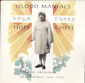 10,000 Maniacs: Hope Chest, The Fredonia Recordings 1982-1983 -  CD / Compact Disc