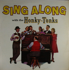 The Honky-Tonks: Sing Along with the Honky-Tonks - LP Vinyl Record Album