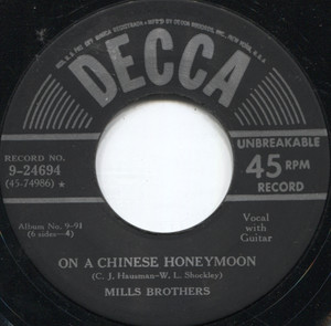Mills Brothers: On a Chinese Honeymoon / Someday (You'll Want Me to Want You) - 45 rpm Vinyl Record
