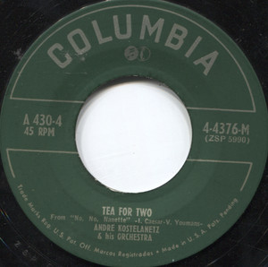 Andre Kostelanetz: Tea for Two / A Pretty Girl is Like a Melody - 45 rpm Vinyl Record