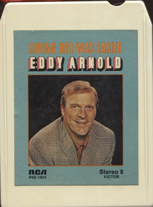 Eddy Arnold: Loving Her Was Easier - 8 Track Tape Cartridge