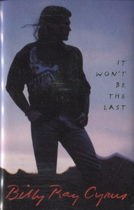 Billy Ray Cyrus: It Won't Be the Last  - Vintage Audio Cassette Tape