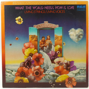 Living Strings / Living Voices: What the World Needs Now is Love - LP Vinyl Record Album