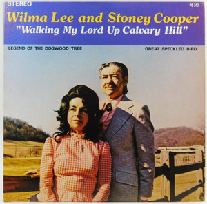 Wilma Lee and Stoney Cooper: Walking My Lord Up Calvary Hill - LP Vinyl Record Album