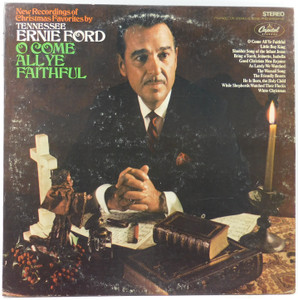 Tennessee Ernie Ford: O Come All Ye Faithful, New Recordings of Christmas Favorites - LP Vinyl Record Album