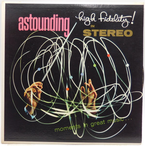 Various Artists: Astounding High Fidelity in Stereo, Moments in Great Music - LP Vinyl Record Album