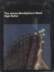 The James Montgomery Band: High Roller - Factory Sealed 8 Track Tape Cartridge