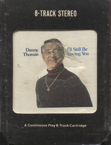Danny Thomas: I'll Still Be Loving You - Factory Sealed 8 Track Tape Cartridge
