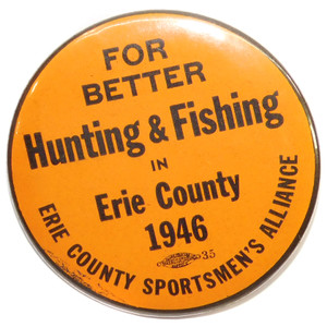 1946 Vintage Erie County Sportsmen's Alliance Hunting Fishing Pinback Button