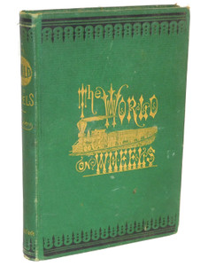 The World of Wheels and Other Sketches by Benjamin Taylor 1874 Hardcover Book