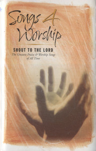 Various Artists: Songs 4 Worship, Shout to the Lord, Tape 2 - Audio Cassette Tape