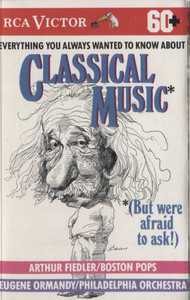 Various Artists: Everything You Always Wanted to Know About Classical Music - Audio Cassette Tape