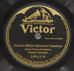 Charles Harrison: You're a Million Miles from Nowhere / Henry Burr: Was There Ever a Pal Like You - 78 rpm Record