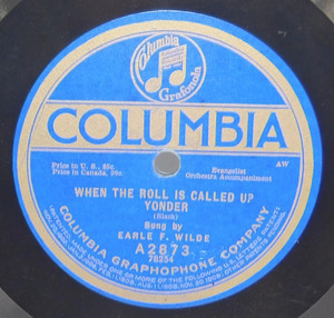 Earle F. Wilde: When the Roll is Called Up Yonder / Softly and Tenderly - 78 rpm Record