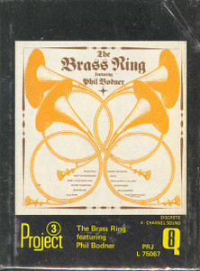 THE BRASS RING: The Brass Ring Featuring Phil Bodner Quad 8 Track Tape