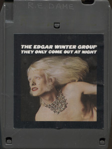 The Edgar Winter Group: They Only Come Out at Night Quad 8 Track Tape
