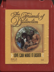 The Friends of Distinction: Love Can Make It Easier Quad 8 Track Tape