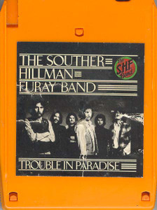 THE SOUTHER, HILLMAN, FURAY BAND: Trouble in Paradise Quad 8 Track Tape