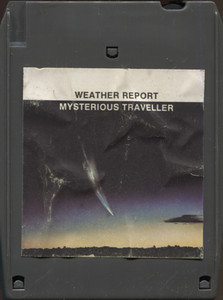 Weather Report: Mysterious Traveller Quad 8 Track Tape