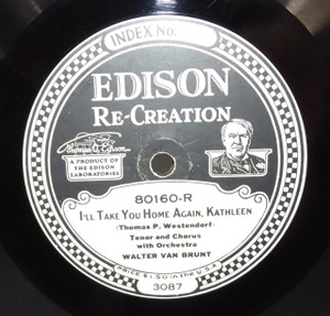 Walter Van Brunt: I'll Take You Home Again, Kathleen / On the Banks of the Brandywine - #80160 Edison Diamond Disc