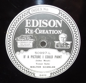 Walter Scanlan: In an Old Fashioned Town / If a Picture I Could Paint - #50997 Edison Diamond Disc Record