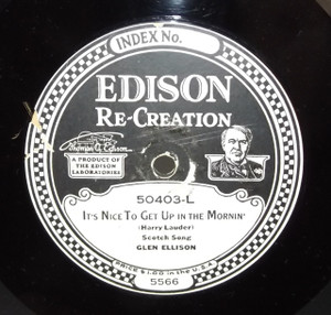 Glen Ellison: When the Bonnie, Bonnie Heather is Blooming /  It's Nice to Get Up in the Mornin' - #50403 Edison Diamond Disc Record