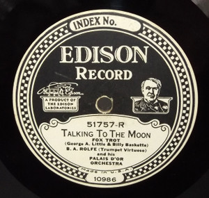 B.A. Rolfe & Palais D'or Orchestra: Bye Bye Blackbird / Talking to the Moon - #51757 Edison Diamond Disc Record