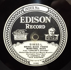 Al Campbell & Jack Kaufman: My Cutey's Due at Two-to-Two / Bring Back Those Minstrel Days - #51832 Edison Diamond Disc Record