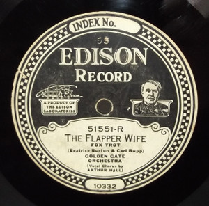 Golden Gate Orchestra (California Ramblers): The Flapper Wife / Ev'rything is Hotsy Totsy Now - #51551 Edison Diamond Disc