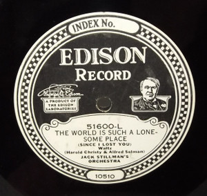 Jack Stillman's Orchestra: I Want Another Chance with You / The World is Such a Lonesome Place (Since I Lost You) - #51600 Edison Diamond Disc