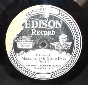 Empire Vaudeville and Minstrel Co.: Minstrelsy of Other Days (Parts 1 & 2) - #51363 Edison Diamond Disc