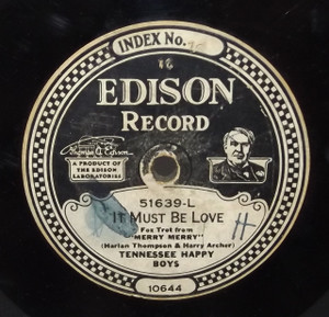 Tennessee Happy Boys: It Must Be Love / Sad - #51639 Edison Diamond Disc Record