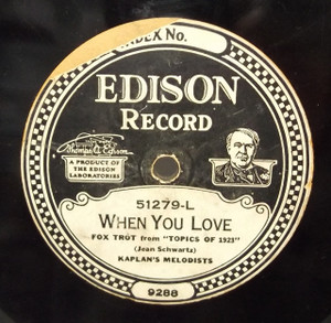 Kaplan's Melodists: I'll Be Here When You Come Back / When You Love - #51279 Edison Diamond Disc Record