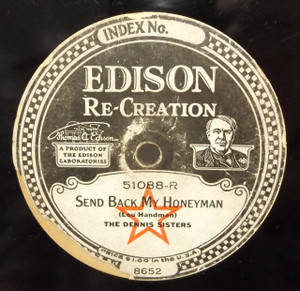 Walter Scanlan: My Buddy / The Dennis Sisters: Send Back My Honeyman - #51088 Edison Diamond Disc Record