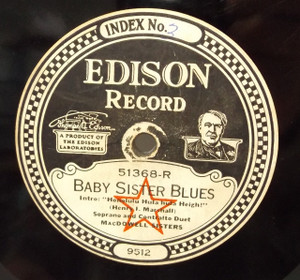 MacDowell Sisters: Baby Sister Blues / One, Two, Three, Four - #51368 Edison Diamond Disc Record