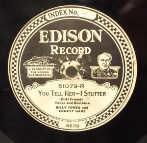 Billy Jones: He Loves It / You Tell Her - I Stutter (w/ Ernest Hare) - #51079 Edison Diamond Disc