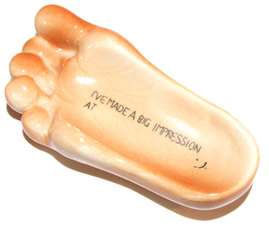 I've Made a Big Impression Ceramic Pottery Advertising Foot