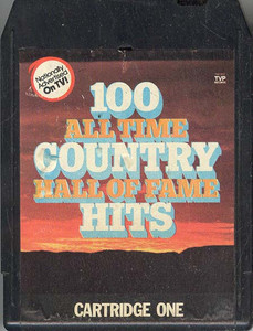 100 All Time Country Hall of Fame Hits - Cartridge One