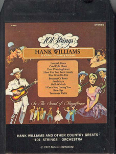 101 STRINGS ORCHESTRA: Hank Williams And Other Country Greats