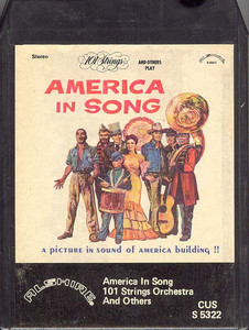 101 STRINGS ORCHESTRA: America In Song - A Picture In Sound