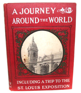 1901 A Journey Around the World Including a Trip to the St. Louis Exposition Hardcover Book