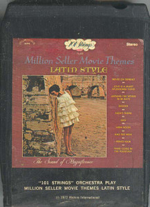 101 STRINGS ORCHESTRA: Play Million Seller Movie Themes Latin Style
