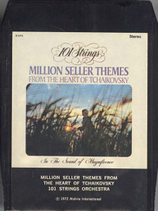 101 STRINGS ORCHESTRA: Million Seller Themes from the Heart of Tchaikovsky