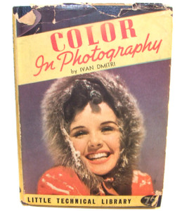 Color in Photography by Ivan Dmitri Little Technical Library Picture How-To Book